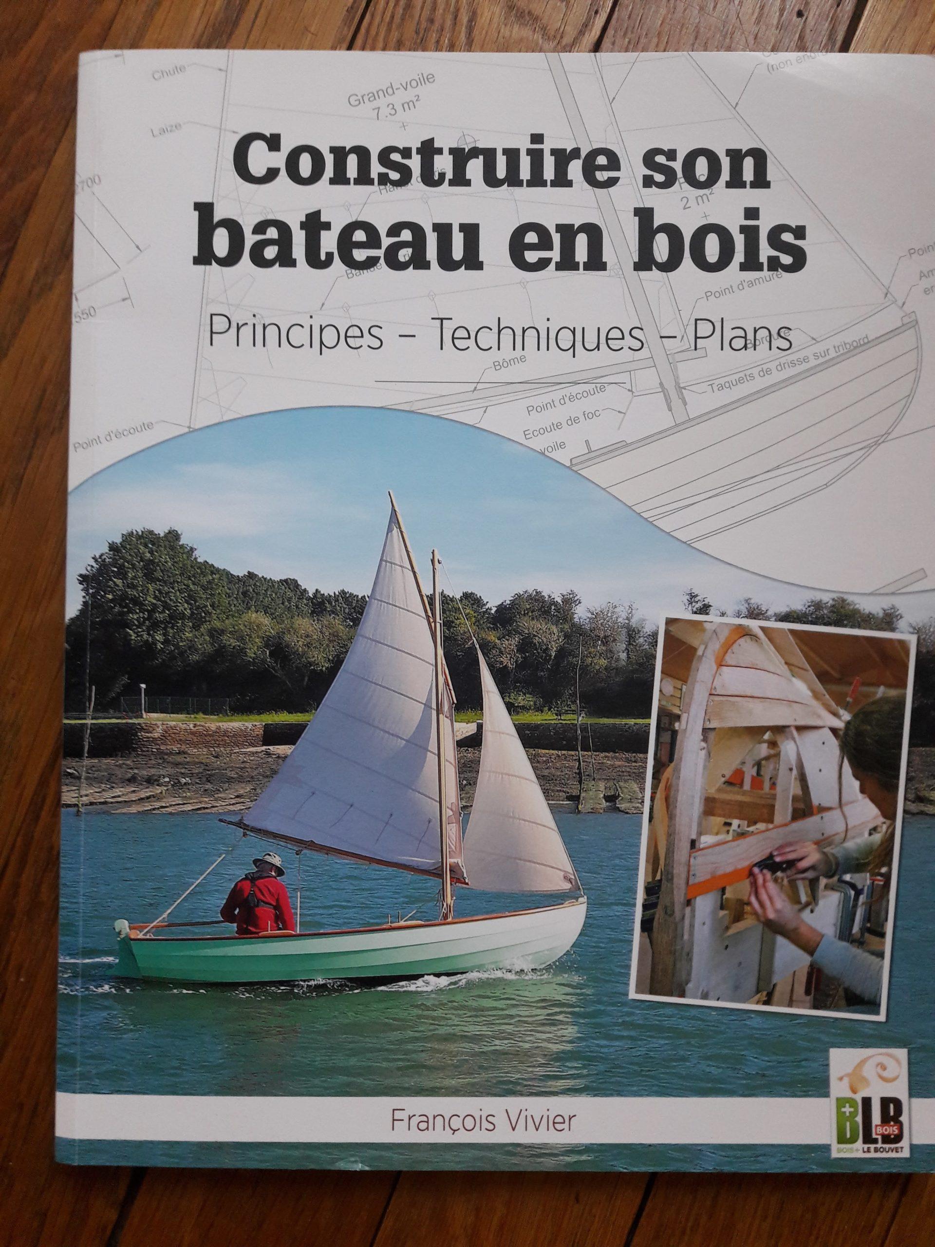 Construire son bateau en bois : le nouveau livre de François Vivier